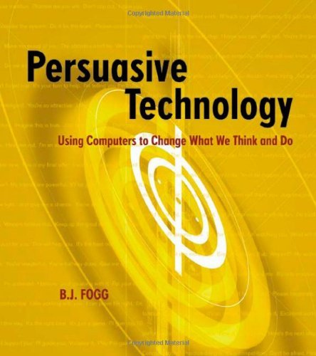 Persuasive Technology: Using Computers to Change What We Think and Do (Interactive Technologies) (English Edition)