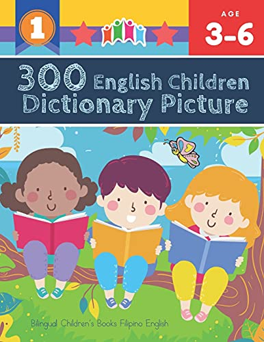 300 English Children Dictionary Picture. Bilingual Children's Books Filipino English: Full colored cartoons pictures vocabulary builder (animal, ... prek kindergarten kids learn to read. Age 3-6