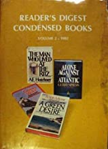 Alone Against the Atlantic; A Green Desire; Going Wild: Adventure of a Zoo Vet; The Man who Lived at the Ritz