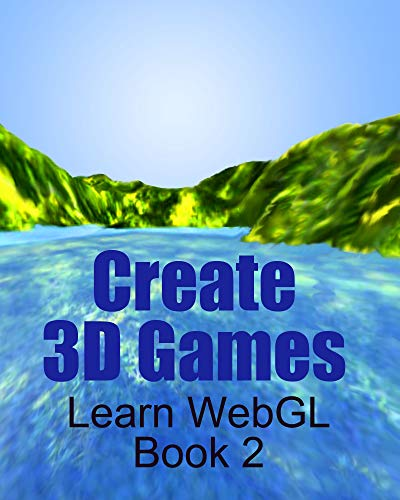 Create 3D Games: Learn WebGL Book 2 (English Edition)