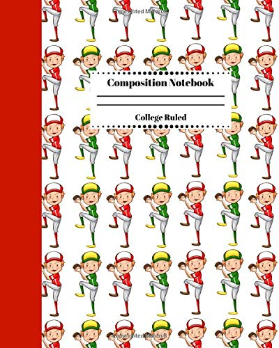 Composition Notebook College Ruled: Baseball Sports Journal. Blank Ruled Notebook Gift for Students Players Coaches and Anyone that Loves Baseball. Vol 4