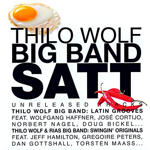 Thilo Wolf Big Band Satt (Latin Grooves and Swinging Originals)