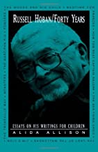 Russell Hoban/Forty Years: Essays on His Writings for Children