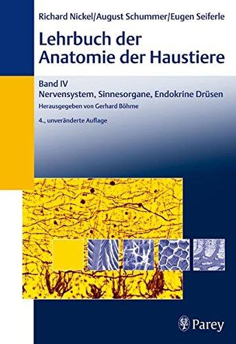Lehrbuch der Anatomie der Haustiere, Band IV: Nervensystem, Sinnesorgane, Endokrine Drüsen