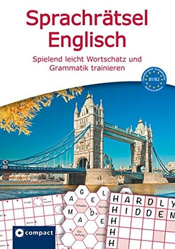 Sprachrätsel Englisch: Spielend leicht Wortschatz und Grammatik trainieren B1/B2