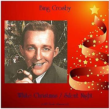White Christmas / Silent Night (All Tracks Remastered)