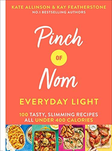 Pinch of Nom Everyday Light: 100 Tasty, Slimming Recipes All Under 400...