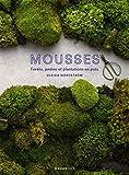 Mousse - L'art de cultiver la mousse en forêt, en jardin, en pots