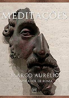 Meditações de Marco Aurélio por [Marco Aurélio, Rafael Arrais]
