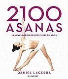 2100 Asanas - L'encyclopédie des postures de yoga