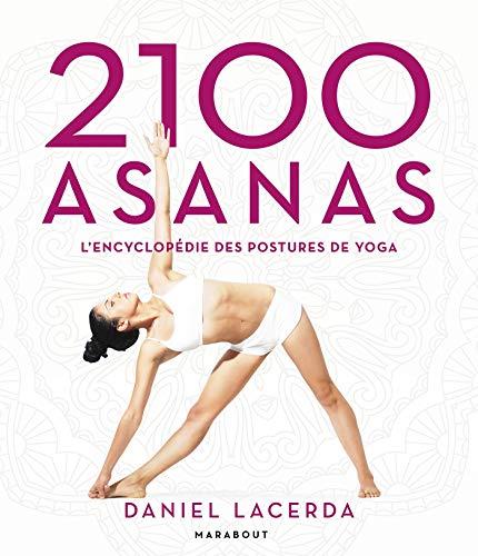 2100 Asanas: L'encyclopédie des...