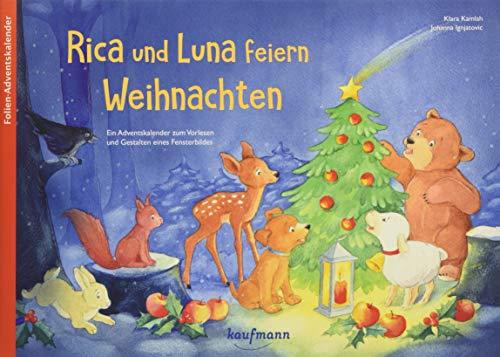 Rica und Luna feiern Weihnachten. Ein Adventskalender zum Vorlesen und Gestalten eines Fensterbildes