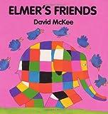 Elmer's Friends Board Book (Elmer Books)