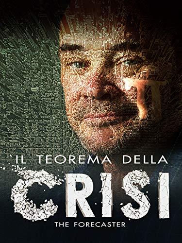 Il teorema della crisi: The Forecaster