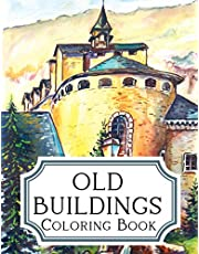 Old Buildings Coloring Book: Historic Buildings Picture Open-Ari Museum Architecture Coloring For Adults