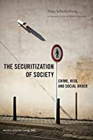 The Securitization of Society: Crime, Risk, and Social Order (Alternative Criminology)