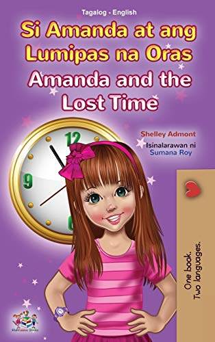 Amanda and the Lost Time (Tagalog English Bilingual Book for Kids): Filipino children's book (Tagalog English Bilingual Collection) (Tagalog Edition)