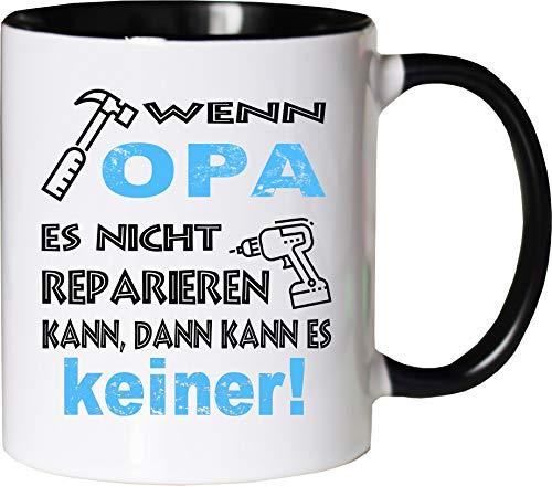 Mister Merchandise Becher Tasse Wenn Opa es Nicht reparieren kann, kann es keiner! Kaffee Kaffeetasse liebevoll Bedruckt Geschenkidee Familie Weiß-Schwarz
