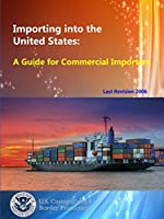 Importing into the United States: A Guide for Commercial Importers