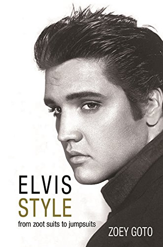 Elvis Style: From Zoot Suits to Jumpsuits (English Edition)