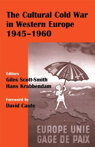 The Cultural Cold War in Western Europe, 1945-60 (Studies in Intelligence) (English Edition)
