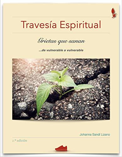 Travesía Espiritual: Grietas que sanan... de vulnerable a vulnerable