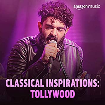 Classical Inspirations: Tollywood