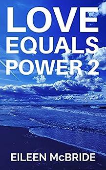 [Eileen McBride]のLove Equals Power 2 (English Edition)
