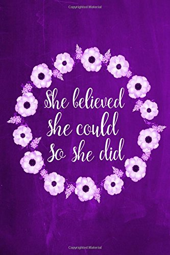Chalkboard Journal - She Believed She Could So She Did (Purple): 100 page 6' x 9' Ruled Notebook: Inspirational Journal, Blank Notebook, Blank ... Journals – Purple Collection) (Volume 13)