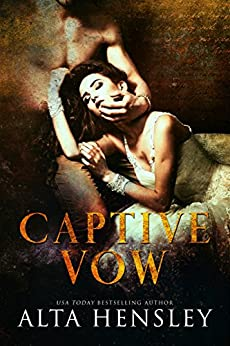 Captive Vow: A Dark Romance by [Alta Hensley]
