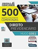 DIREITO PREVIDENCIÁRIO - Série Provas e Concursos: 500 Questões CESPE/CEBRASPE comentadas