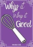 Whip it Whip it GOOD: Blank Recipe Journal to Write in , recipe box ,empty recipe...