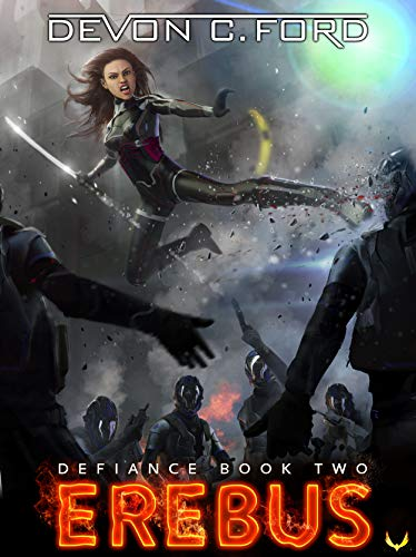Erebus: A Post-Apocalyptic Thriller Series (Defiance Book 2) by [Devon C. Ford]