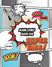 "Blank Comic Book for Super KIDS!: Sketch Comic Notebook for Kids to Write Stories, draw your own comics, 120 pages 8.5""x 11"""