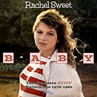 Baby: Complete Stiff Recordings 1978 - 1980 by RACHEL SWEET (2014-02-04)