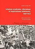 Scissions syndicales, réformisme et impérialismes dominants, 1939-1949 - 120 ans de la CGT, 70 ans de la FSM