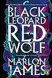 Black Leopard, Red Wolf: Dark Star Trilogy Book 1 - Marlon James