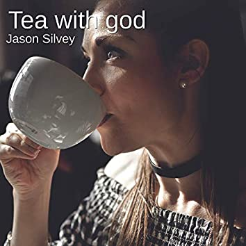 Tea with God