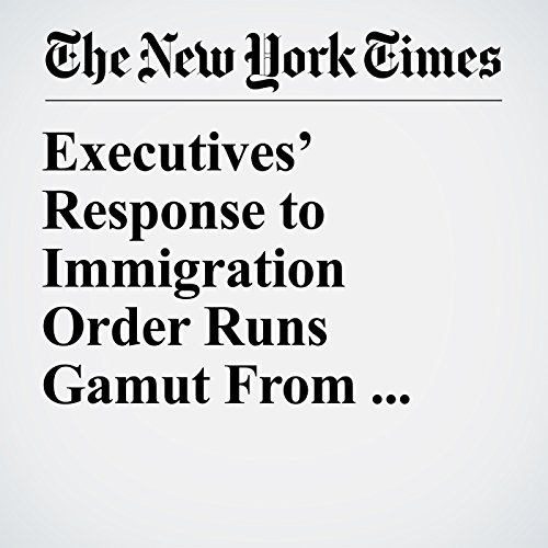 Executives' Response to Immigration Order Runs Gamut From Caution to Fury copertina