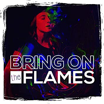 Bring on the Flames