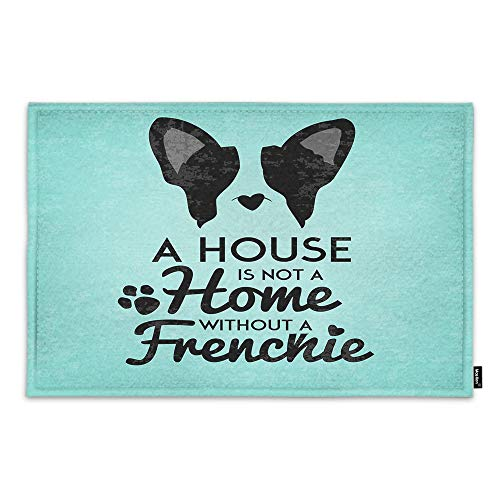 Moslion French Bulldog Door Mat A House is Not A Home Without A Frenchie Cool Quote Fashion 18 x 30 Inch