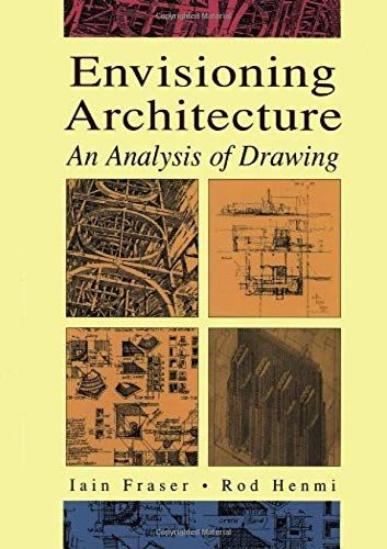 Envisioning Architecture: An Analysis of Drawing