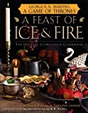 A Feast of Ice and Fire: The Official Companion Cookbook to a Game of Thrones