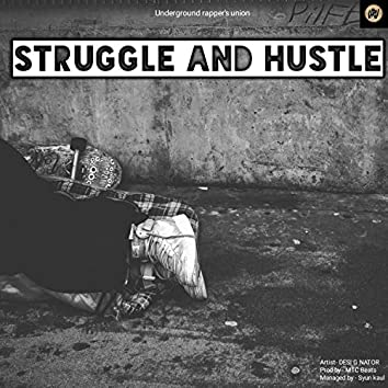 Struggle and Hustle (feat. desi g nator)