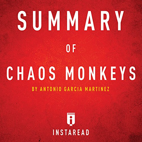 Summary of Chaos Monkeys by Antonio Garcia Martinez cover art