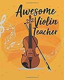 Awesome Violin Teacher: Music Teacher notebook/music teacher gift journal/ teacher appreciation gift journal Lined Composition Notebook 132 Pages of ... teacher appreciation gift notebook Series)