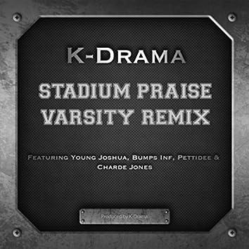 Stadium Praise (Varsity Remix) [feat. Young Joshua, Bumps Inf, Pettidee & Charde Jones]