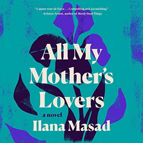 All My Mother's Lovers audiobook cover art