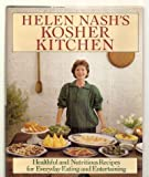 Helen Nash's Kosher Kitchen: Healthful and Nutritiious Recipes for Everyday Eating and Entertaining
