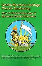 Alaska Moravian Heritage Church Awakening: Rise of World Fellowship of Moravian Revival Churches